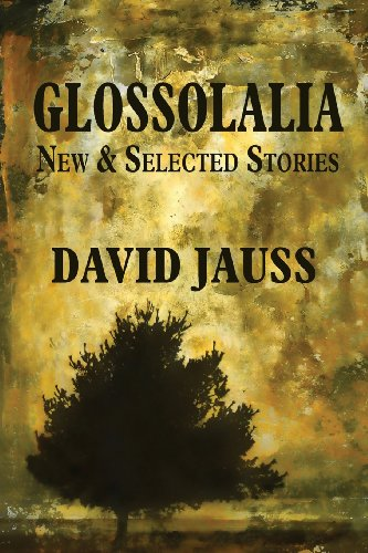 Glossolalia: New & Selected Stories