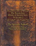 img - for The Researcher's Library of Ancient Texts VOLUME II: The Apostolic Fathers: Includes Clement of Rome, Mathetes, Polycarp, Ignatius, Barnabas, Papias, Justin ... (The Researcher's Library of Ancient Texts) book / textbook / text book