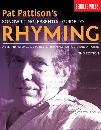 Songwriting: Essential Guide to Rhyming: A Step-by-step Guide to Better Rhyming and Lyrics