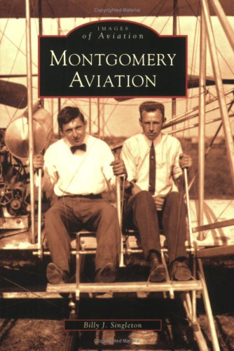 Montgomery Aviation (AL) (Images of Aviation) (Images of America)