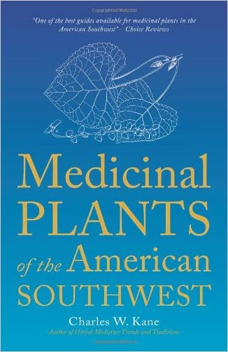 Medicinal Plants of the American Southwest (Herbal Medicine of the American Southwest) written by Charles W. Kane