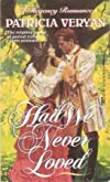Had We Never Loved (A Regency Romance)