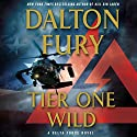 Tier One Wild: A Delta Force Novel, Book 2 Audiobook by Dalton Fury Narrated by Ari Fliakos