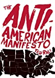 The Anti-American Manifesto