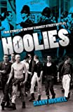 Hoolies: True Stories of Britain's Biggest Street Battles