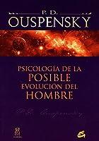 Psicologia de la posible evolucion del hombre / Psychology of the possible evolution of man