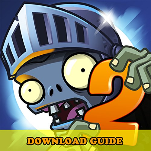 PLANTS VS ZOMBIES 2 GAME: HOW TO DOWNLOAD FOR ANDROID, PC, IOS, KINDLE + TIPS (Ios Electronics compare prices)