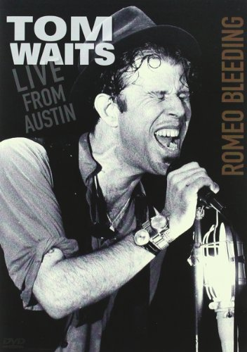 Tom Waits : Romeo bleeding, live from Austin