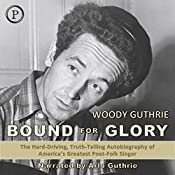 Bound for Glory: The Autobiography of Woody Guthrie | [Woody Guthrie]