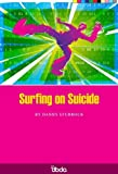Danny Sturrock Surfing on Suicide