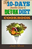 My 10-Day Detox Diet Cookbook: Burn the Fat, Lose weight Fast and Boost your Metabolism For Busy Mom.
