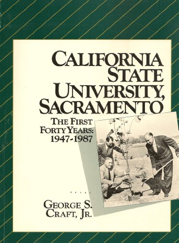 California State University, Sacramento: The first forty years: 1947-1987