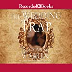 The Wedding Trap (       UNABRIDGED) by Tracy Anne Warren Narrated by Bianca Amato