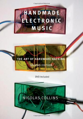 Handmade Electronic Music: The Art of Hardware Hacking from Routledge