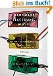 Handmade Electronic Music: The Art of...