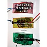 Handmade Electronic Music: The Art of Hardware Hackingby Nicolas Collins