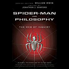 Spider-Man and Philosophy: The Web of Inquiry Audiobook by William Irwin, Jonathan J. Sanford Narrated by Alan Marriott