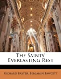 The Saints' Everlasting Rest (114256441X) by Baxter, Richard