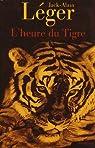 L'heure du Tigre par L�ger