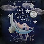 The Last Days of Leda Grey | Essie Fox