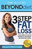 Beyond Diet: 3 Step Fat Loss – Your Complete Plan to Naturally Lose Weight and Never Diet Again!