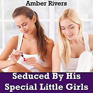 Seduced By His Special Little Girls Audiobook