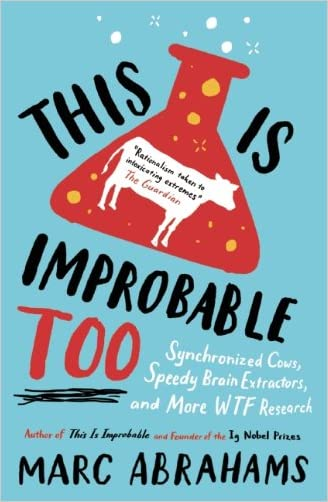 This is Improbable Too: Synchronized Cows, Speedy Brain Extractors and More WTF Research