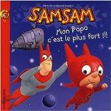 echange, troc Serge Bloch - SamSam, Tome 11 : Mon papa c'est le plus fort !
