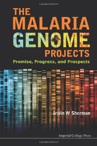 The Malaria Genome Projects: Promise, Progress, and Prospects
