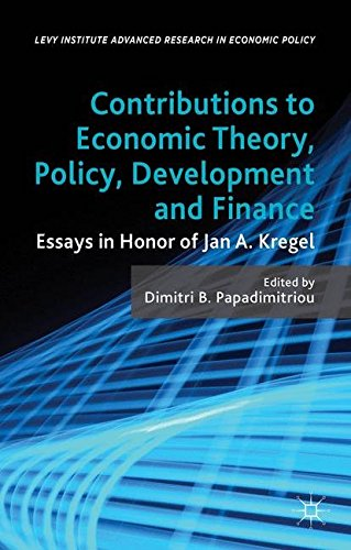 Contributions to Economic Theory, Policy, Development and Finance: Essays in Honor of Jan A. Kregel (Levy Institute Advanced Research in Economic Policy)