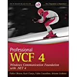 Professional WCF 4: Windows Communication Foundation with .NET 4 (Wrox Programmer to Programmer)by Pablo Cibraro