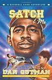 Satch & Me (Baseball Card Adventures)