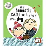 We Honestly Can Look After Your Dog (Charlie and Lola)by Lauren Child