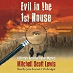 Evil in the 1st House: A Starlight Detective Agency Mystery, Book 3 (       UNABRIDGED) by Mitchell Scott Lewis Narrated by John Lescault