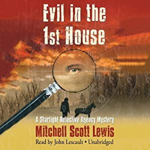 Evil in the 1st House: A Starlight Detective Agency Mystery, Book 3 | [Mitchell Scott Lewis]