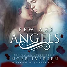 Few Are Angels: Few Are Angels, Book 1 (       UNABRIDGED) by Inger Iversen Narrated by Jelayna Rose