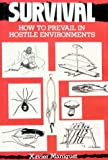 img - for By Xavier Maniguet Survival: How to Prevail in Hostile Environments [Hardcover] book / textbook / text book