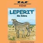 Leperit the Zebra   Chelsea Gillian Grey