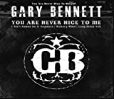 Gary Bennet (Br5-49) You Are Never Nice To Me