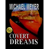 Covert Dreams: An International Suspense Thriller ~ Michael Meyer