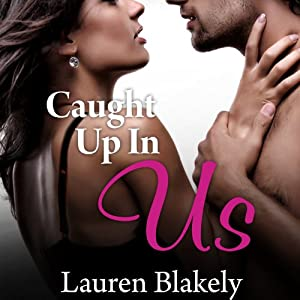 Caught Up in Us Audiobook