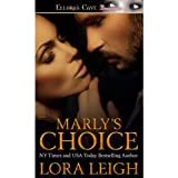 Marly's Choice (Men of August Book 1) ~ Lora Leigh