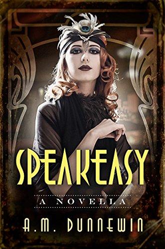 Speakeasy: A Novella by A. M. Dunnewin ebook deal