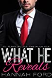 What He Reveals (What He Wants, Book Eight) (An Alpha Billionaire Romance) (English Edition)