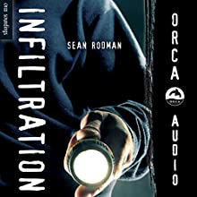 Infiltration: Orca Soundings Audiobook by Sean Rodman Narrated by Anthony St. Pierre
