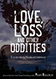 img - for Love, Loss and Other Oddities: Tales from Saskatchewan book / textbook / text book