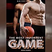 The Most Important Game: M/M Gay Sports, Book 1 | Noah Harris