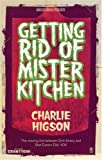 Charlie Higson Getting Rid Of Mister Kitchen