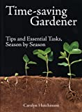 img - for Time-Saving Gardener: Tips and Essential Tasks, Season by Season book / textbook / text book