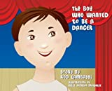 img - for The Boy Who Wanted to be a Dancer by Rod Gambassi (2007-10-11) book / textbook / text book